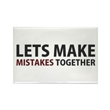 Lets Make Mistakes Together Magnets