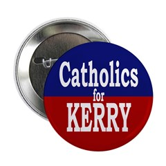 Catholics for Kerry Button