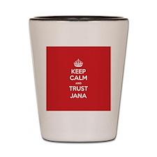 Trust Jana Shot Glass