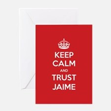Trust Jaime Greeting Cards