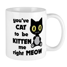 Cat to be kitten me Mugs