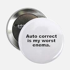 "Auto Correct Is My Worst Enema 2.25"" Button"