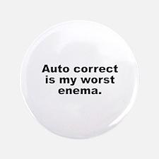 "Auto Correct Is My Worst Enema 3.5"" Button"