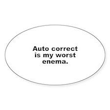 Auto Correct Is My Worst Enema Decal