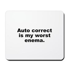 Auto Correct Is My Worst Enema Mousepad
