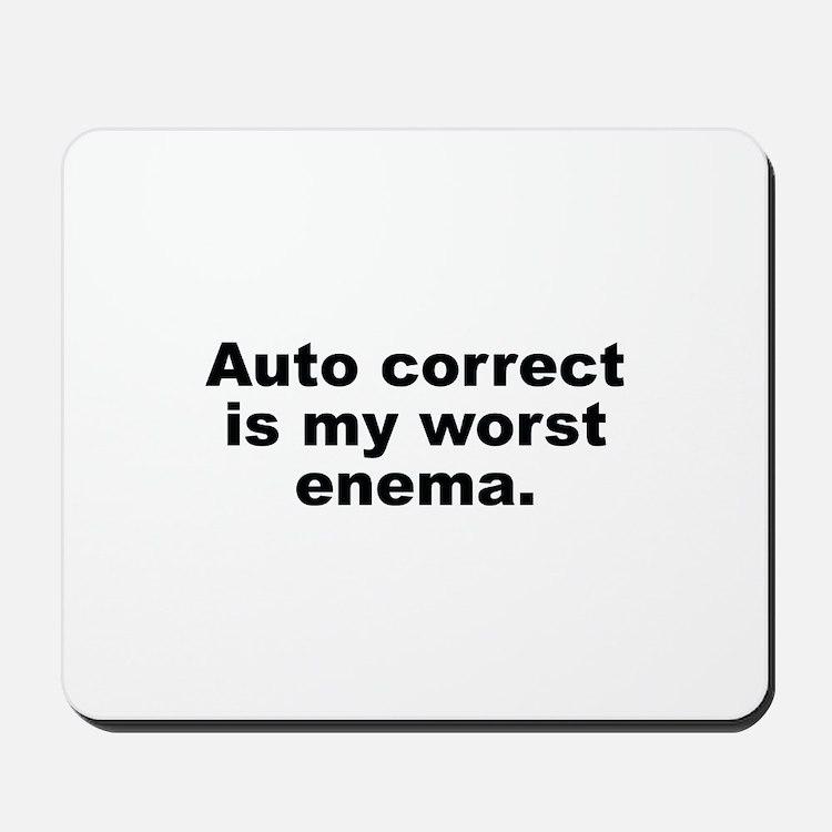 Auto Correct Is My Worst Enema Mousepad