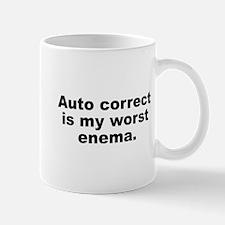 Auto Correct Is My Worst Enema Mug