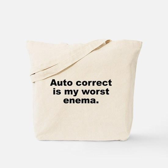Auto Correct Is My Worst Enema Tote Bag