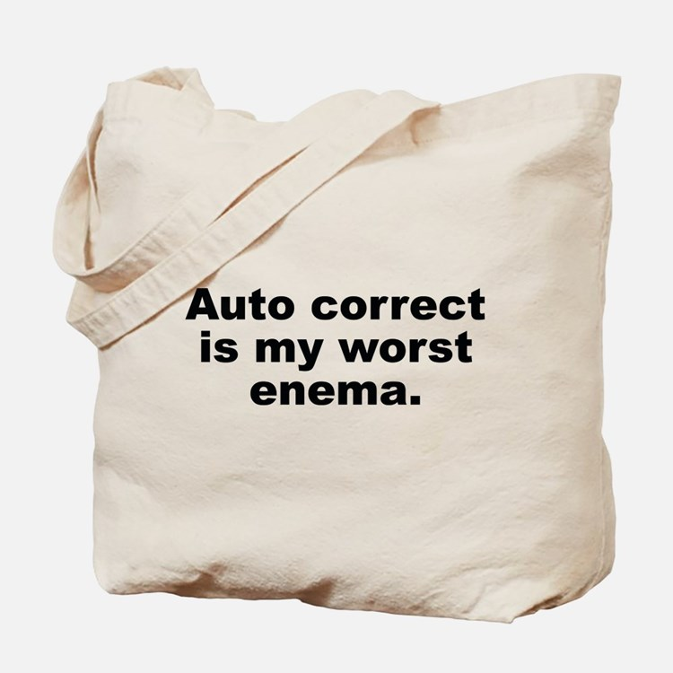 Auto Correct Is My Worst Enema Tote Bag