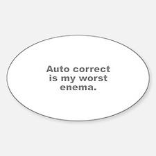 Auto Correct Is My Worst Enema Sticker (Oval)