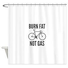 Burn Fat Not Gas Shower Curtain