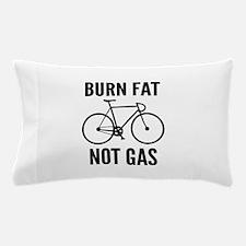 Burn Fat Not Gas Pillow Case