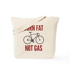 Burn Fat Not Gas Tote Bag