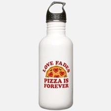 Love Fades Pizza Is Forever Water Bottle