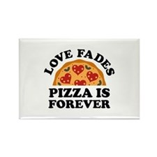 Love Fades Pizza Is Forever Rectangle Magnet