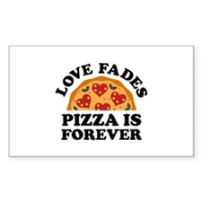 Love Fades Pizza Is Forever Decal