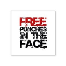 "Free Punches In The Face Square Sticker 3"" x 3"""