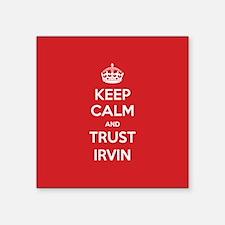 Trust Irvin Sticker