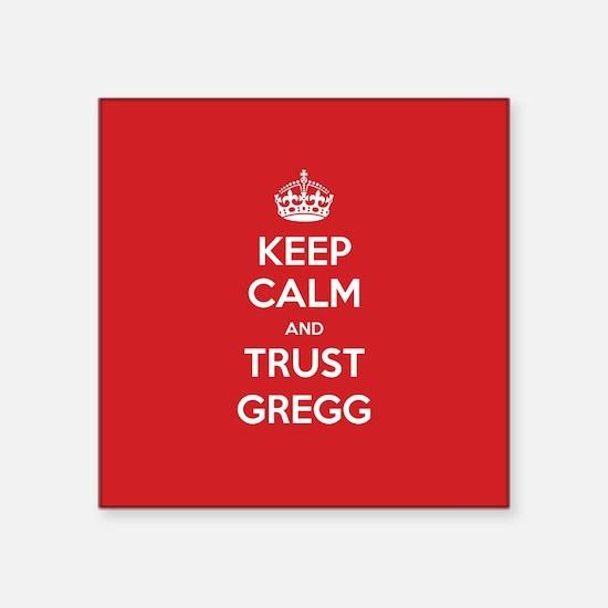 Trust Gregg Sticker