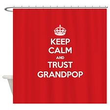 Trust Grandpop Shower Curtain