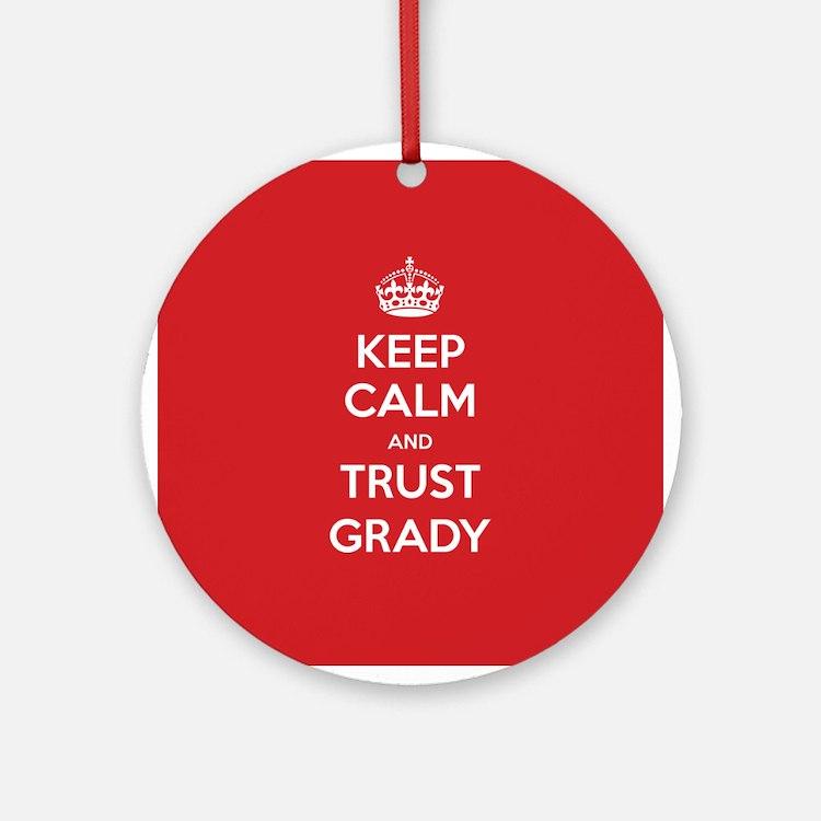 Trust Grady Ornament (Round)