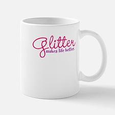Glitter Makes Life Better Mugs