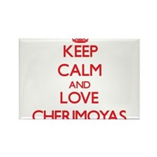 Keep calm and love Cherimoyas Magnets