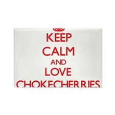 Keep calm and love Chokecherries Magnets