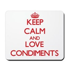 Keep calm and love Condiments Mousepad