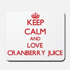 Keep calm and love Cranberry Juice Mousepad