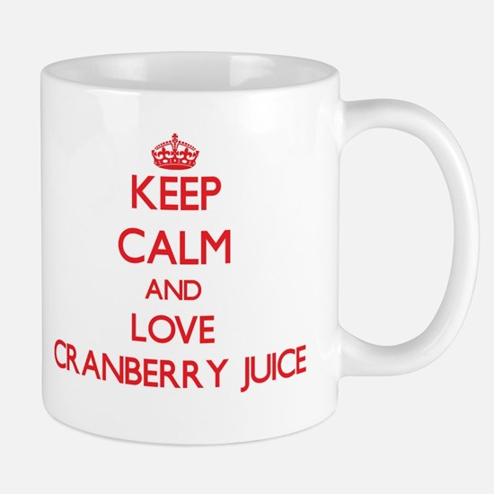 Keep calm and love Cranberry Juice Mugs