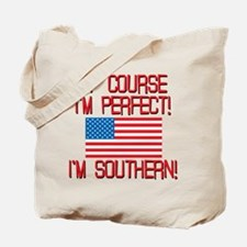 Perfect Southern Tote Bag