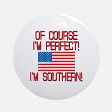 Perfect Southern Ornament (Round)