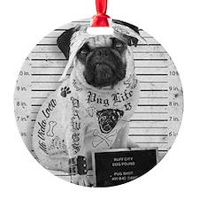 "Pug Shot ""The Pug Life"" Ornament"