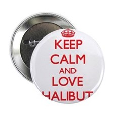 "Keep calm and love Halibut 2.25"" Button"