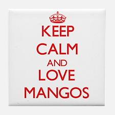 Keep calm and love Mangos Tile Coaster