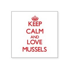 Keep calm and love Mussels Sticker