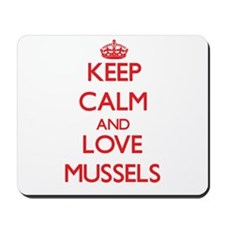 Keep calm and love Mussels Mousepad