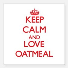 "Keep calm and love Oatmeal Square Car Magnet 3"" x"