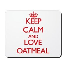 Keep calm and love Oatmeal Mousepad