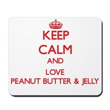 Keep calm and love Peanut Butter & Jelly Mousepad