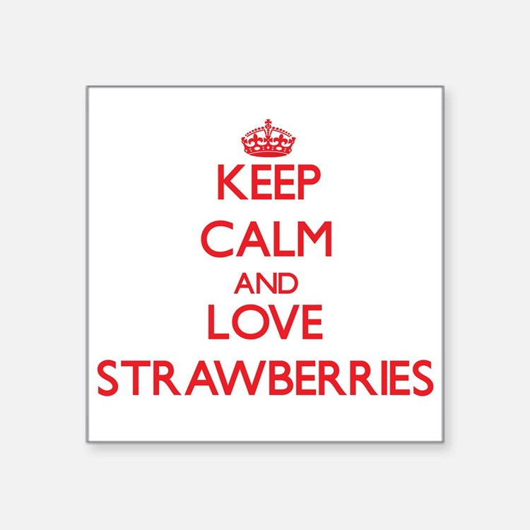 Keep calm and love Strawberries Sticker