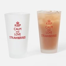 Keep calm and love Strawberries Drinking Glass