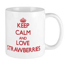 Keep calm and love Strawberries Mugs