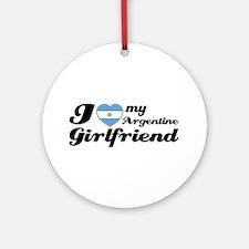 I love my Argentine girlfriend Ornament (Round)