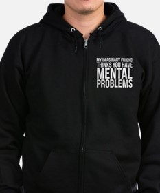 Imaginary Friend Mental Problems Zip Hoodie