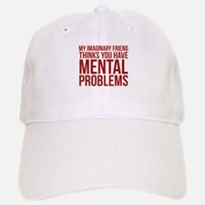Imaginary Friend Mental Problems Baseball Baseball Cap