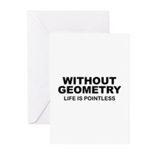 Without Geometry Life Is Pointless Greeting Cards