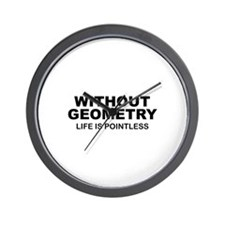 Without Geometry Life Is Pointless Wall Clock