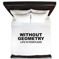 Without Geometry Life Is Pointless King Duvet